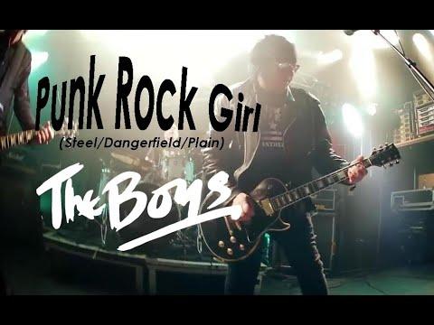 THE BOYS, PUNK ROCK GIRL (Steel/Dangerfield/Plain)