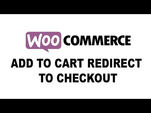 Woo commerce: After Add to Cart Redirect to Checkout