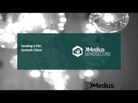 xm-sendsecure-tutorial:-how-to-send-a-file-using-outlook