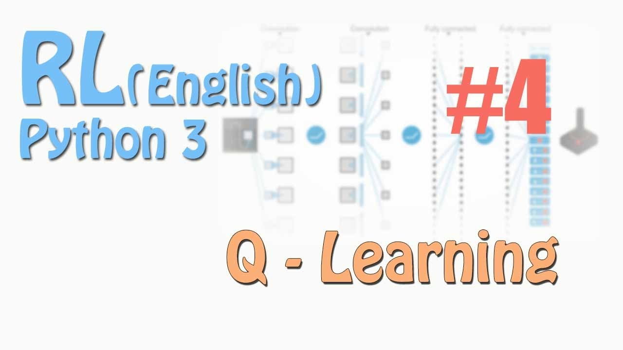 #4 Q Learning Reinforcement Learning (Eng python tutorial)