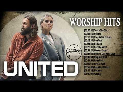 Hillsong Worship Best Songs Collection - Hillsong United Greatest Hits Of All Time Full Album.