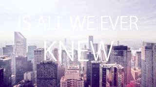 All We Ever Knew LYRICS The Head And The Heart