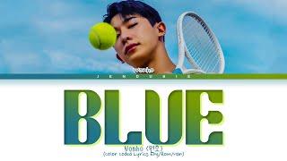 Download WONHO Blue Lyrics (원호 Blue 가사) (Color Coded Lyrics Eng/Rom/Han)