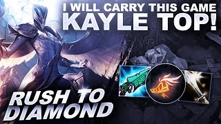 I WILL CARRY THIS GAME ON KAYLE! - Rush to Diamond | League of Legends