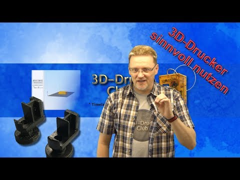 3D Druck - Kann man 3D-Drucker sinnvoll nutzen?