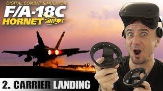 DCS: F/A-18C Hornet Carrier Takeoff & Landing in VR - Part 2