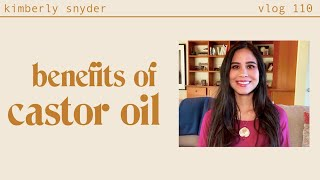 The Health and Beauty Benefits of Castor Oil [VLOG #110]