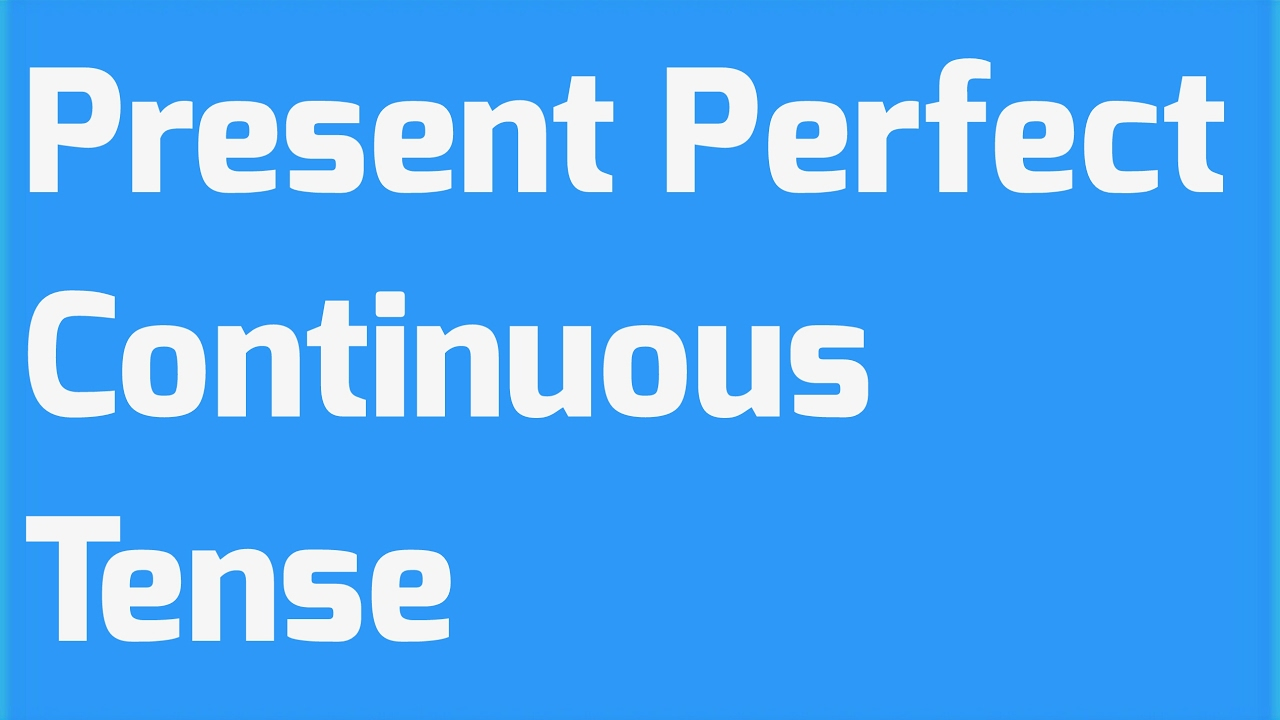 Present Perfect Continuous Tense in Hindi   वर्तमान काल! English Grammar!!