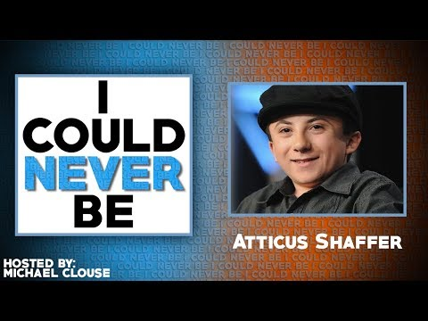 I Could Never Be Atticus Shaffer  with Michael Clouse