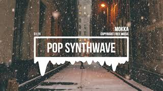 (No Copyright Music) Pop Synthwave [Synthwave Music] by MOKKA