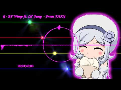 G - BF Wimp ft  Lil' Fang    From FAKY