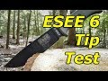ESEE 6 Destruction Test: Just The Tip Please