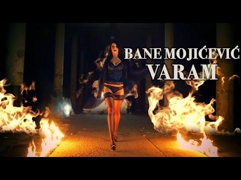 BANE MOJICEVIC - VARAM (OFFICIAL VIDEO)