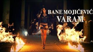 Смотреть клип Bane Mojicevic - Varam