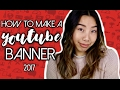 How To Make A YouTube Banner Channel Art 2017 AND TIPS Emily Dao