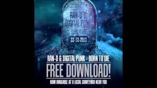Ran-D & Digital Punk - Born to Die [FREE DOWNLOAD]