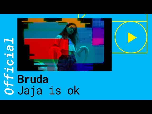 BRUDA -  JAJA IS OK (Official Music Video 2018)
