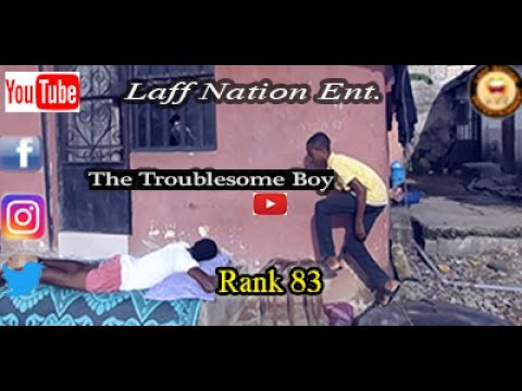 Laff Nation Ent._Rank 83_The Troublesome Boy