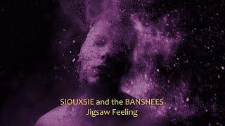 Siouxsie & the Banshees 'Jigsaw Feeling' (+lyrics)