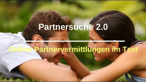 Singlebörse Test: Online-Partnervermittlungen & Singlebörsen im Vergleich - Video