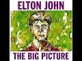 Elton John - The Big Picture (1997) With Lyrics!