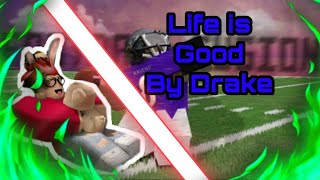 "Football Fusion Montage Drake - ""Life Is Good🍸"""