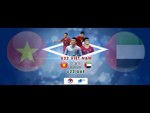 TRỰC TIẾP | U22 VIỆT NAM - U22 UAE | GIAO HỮU QUỐC TẾ | NEXT SPORTS