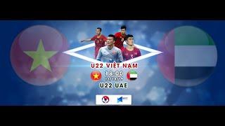 FULL | U22 VIỆT NAM - U22 UAE | GIAO HỮU QUỐC TẾ | NEXT SPORTS