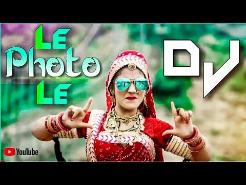 le-photo-le-dj-new-dj-marwari-song-hd-1080-quality-remix-2019