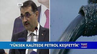 """Enerji Bakanı Dönmez: """"Yüksek Kalite Petrol Keşfettik"""""""