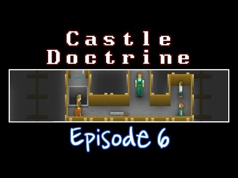 Castle Doctrine - Episode 6 (Intimidation Gamble)