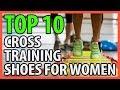 ⭐️✔️ 10 Best Cross Training Shoes Women 2018 👍🏻⭐️