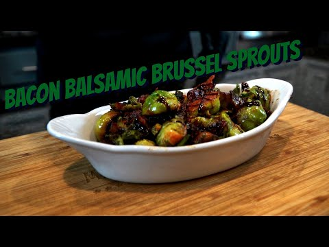 How To Make The BEST Brussel Sprouts EVER! w/ Bacon & Balsamic Glaze