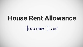 House Rent Allowance (HRA) ~ Income Tax