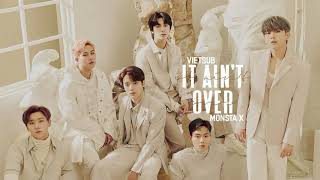 [VIETSUB + LYRICS] IT AIN'T OVER - MONSTA X (몬스타엑스)