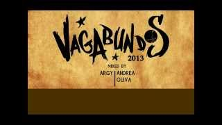 Vagabundos 2013 - Mixed By Andrea Oliva (Continuous DJ Mix)