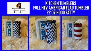 Full Glitter HTV American Flag Tumbler Tutorial| 22oz Hogg Fatty