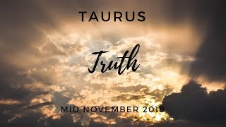 TAURUS: The Harsh Truth mid November 2018