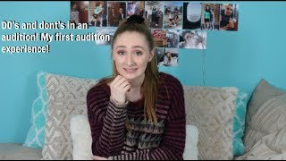 What not to do in an audition!! My first audition experience!!