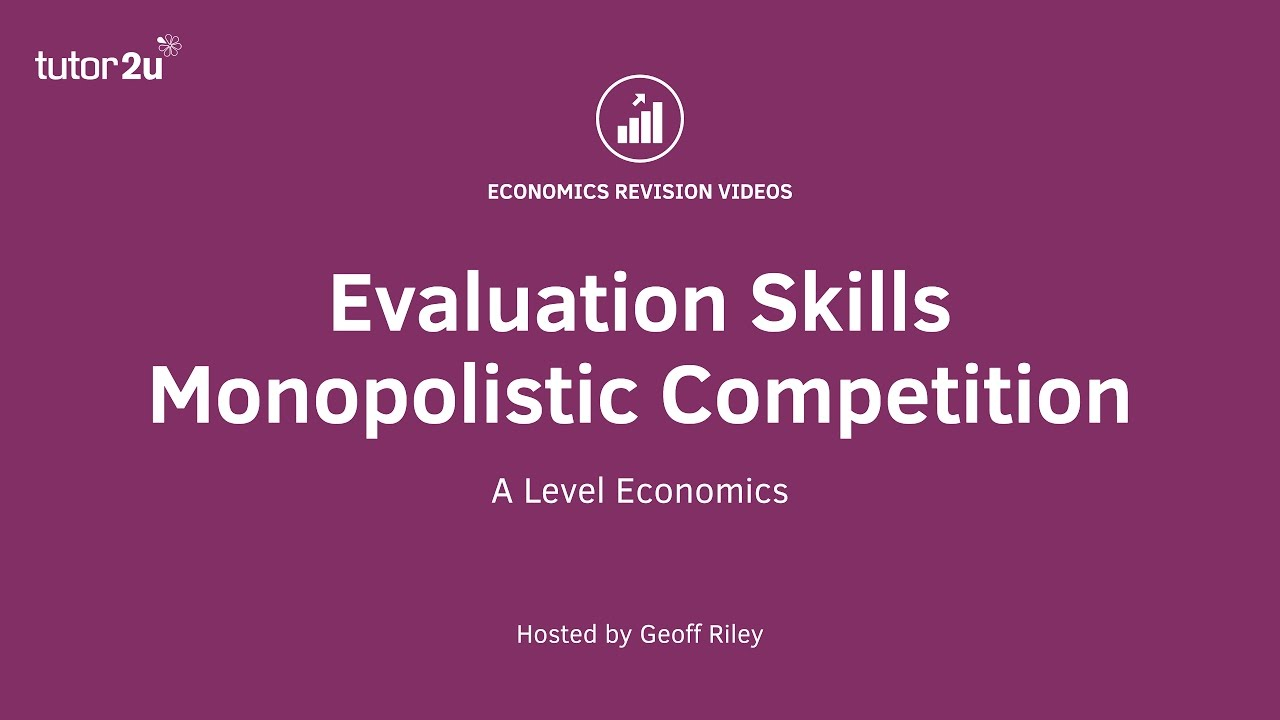 videos economics monopolistic competition evaluation skills video