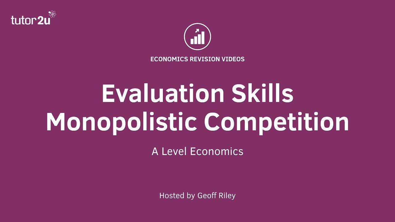 videos economics monopolistic competition evaluation skills video