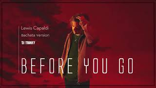 """#beforeyougo #bachata #djtronky some songs are meant to be bachata. this is one of them. ❤️ lewis capaldi's """"before you go"""" the most beautiful song..."""