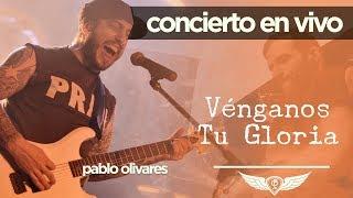 Pablo Olivares Live - Vénganos Tu Gloria
