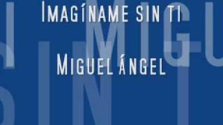 imaginame sin ti miguel angel