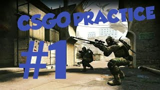CSGO FUN PRACTICE!!  -counter strike:global offensive- #1