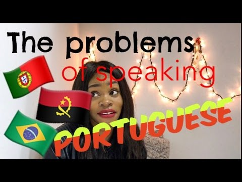The Problems of speaking Portuguese