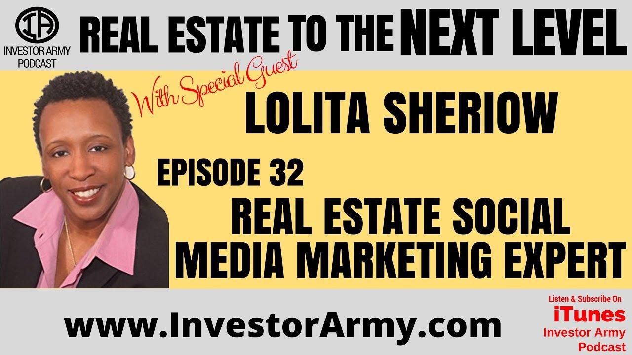 Episode #32 -  Lolita Sheriow - Real Estate Social Media Marketing Expert