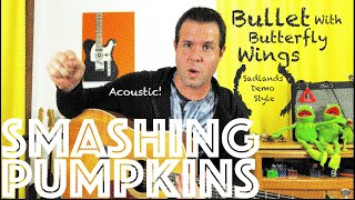 Guitar Lesson: How To Play Bullet With Butterfly Wings by Smashing Pumpkins - Sadlands Acoustic!