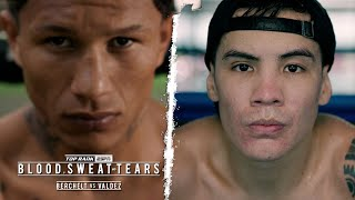 Blood, Sweat and Tears: Berchelt vs Valdez Part 1 | FULL EPISODE