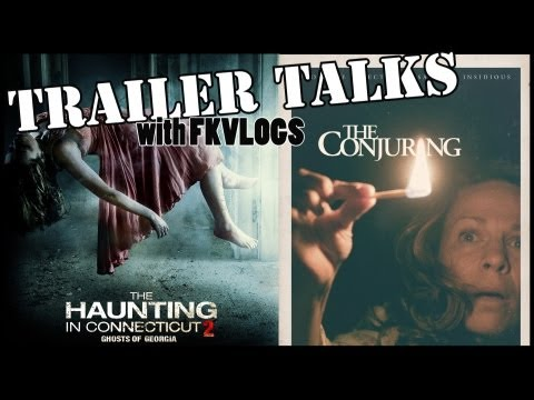 Trailer Talks : THE CONJURING & HAUNTING IN CONNECTICUT 2